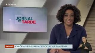 JORNAL DA TARDE: Racismo expõe desigualdade social na pandemia