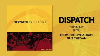 "Dispatch - ""Open Up (Live)"" (Official Audio)"