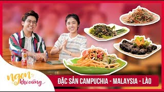 Ngon Khó Cưỡng | Tập 1 | Ăn Hết Món Ngon Campuchia - Malaysia - Lào