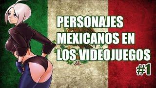 Personajes Mexicanos En Los Videojuegos #1 - Re Subido