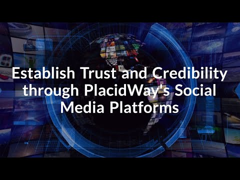 Establish Trust and Credibility Through Placidway's Social Media Platforms