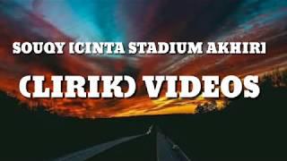Souqy Cinta stadium akhir | Lirik video
