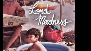 Lord Madness - Tra il superflow e il superfluo…tra il genio e l'ingenuo feat. Dj Fastcut