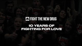 10 Years of Fighting for Love | Fight the New Drug