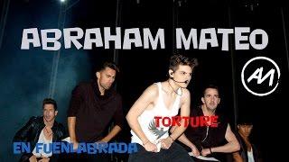 ABRAHAM MATEO - TORTURE  |  FUENLABRADA 14/09/2015