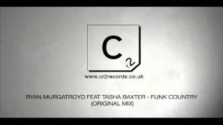 Ryan Murgatroyd feat Tasha Baxter - Funk Country (Original Mix)