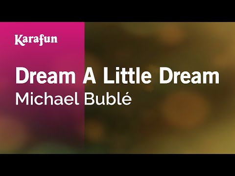 Dream A Little Dream - Michael Bublé | Karaoke Version | KaraFun