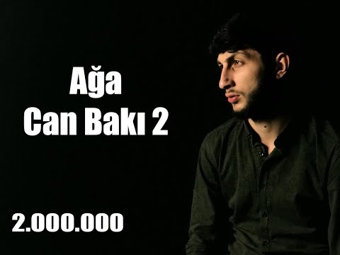 Ağa - Can Bakı 2 (2019) mp3 yukle - mp3.DINAMIK.az