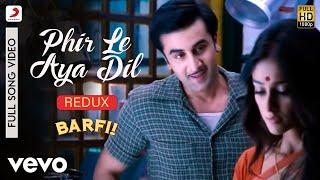 Phir Le Aya Dil - Redux - Barfi Pritam Shafqat Amanat Ali Ranbir Priyanka Ileana D'Cruz