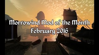 Morrowind Mod of the Month - February 2016