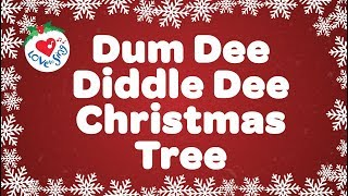 Dum Dee Diddle Dee Christmas Tree Song with Lyrics