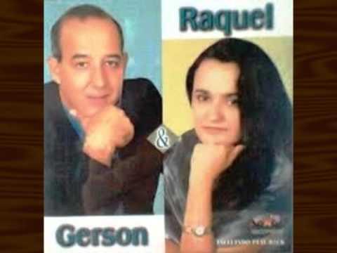 Gerson & Raquel - Quem tem Senhor não precisa de senhora