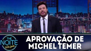Monólogo: A aprovação de Michel Temer | The Noite (18/10/18)