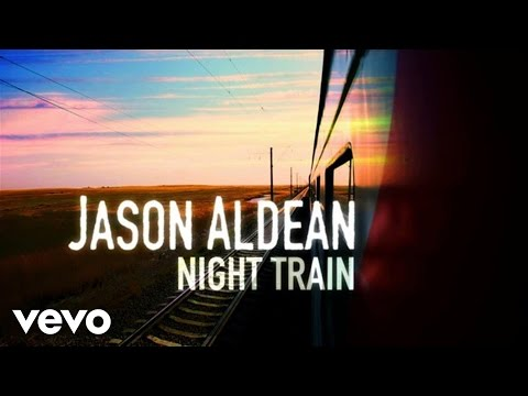 Jason Aldean - Night Train (Lyric Video)