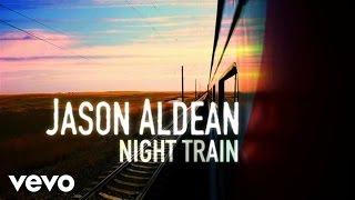 Jason Aldean - Night Train (Lyric Video)