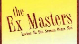 The Ex Masters   Fis Man Boto