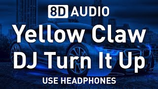 Yellow Claw - DJ Turn It Up [Bass Boosted]   8D AUDIO 🎧