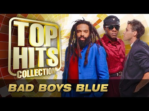 Bad Boys Blue - Top Hits Collection