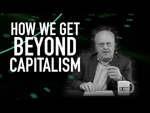 Economic Update: How We Get Beyond Capitalism [Trailer]