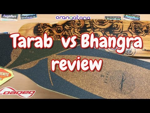 Tarab vs Bhangra longboard review