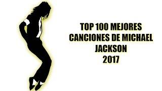 Top 100 Mejores Canciones De Michael Jackson 2017
