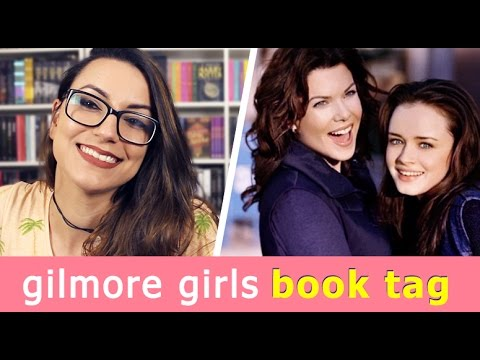GILMORE GIRLS BOOK TAG ??