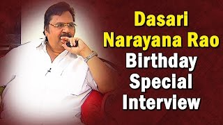 Darshaka Ratna Dasari Narayana Rao Birthday Special Interview