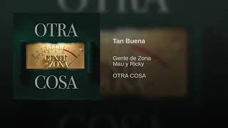 Gente De Zona Ft. Mau Y Ricky   Tan Buena (Official Audio 2019)