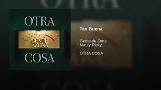 Gente de Zona Ft. Mau y Ricky - Tan Buena (Official Audio 2019)