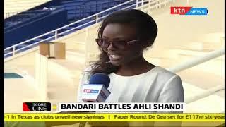 Bandari battles Ahli Shandi | KTN Scoreline