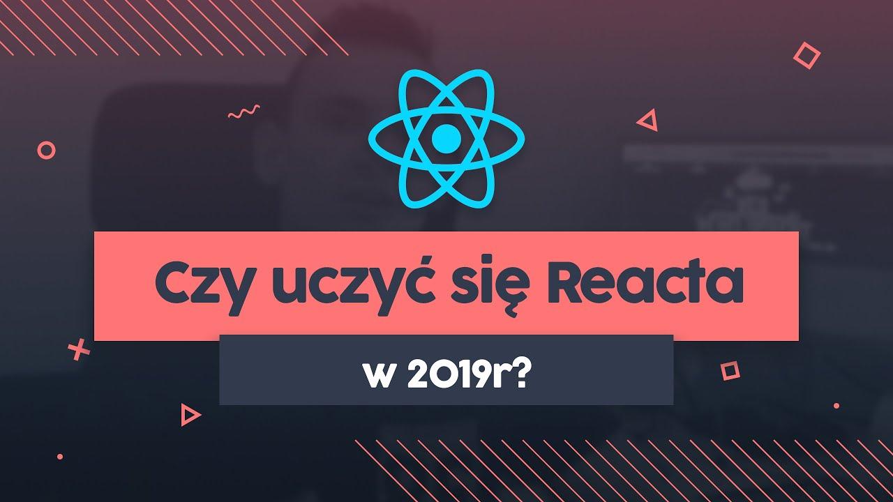 Czy warto uczyć się Reacta w 2019 roku? | Przeprogramowany vLog v0.0.19 cover image