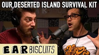 Our Deserted Island Survival Kit | Ear Biscuits Ep. 135 - dooclip.me