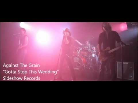 "Against The Grain Official Music Video ""Gotta Stop This Wedding"""