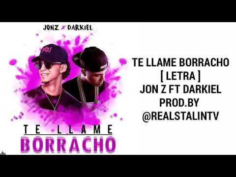 Te Llame Borracho - Jon Z Ft. Darkiel (Audio Oficial)