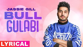 Bull Gulabi (Lyrical) | Jassi Gill | Latest Punjabi Songs 2021 | Speed Records