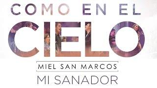"""""""MI SANADOR"""" ALBUM """"COMO EN EL CIELO"""" Miel San"""