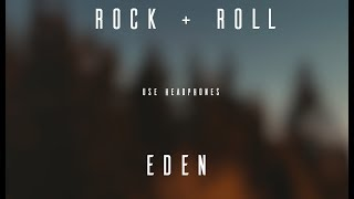 EDEN   Rock + Roll   8D AUDIO