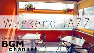 #Weekend Jazz MIX# Relaxing Cafe Music   Chill Out Instrumental Music