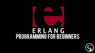 Erlang Programming for Beginners - Creating And Compiling An Erlang Program