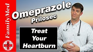 OMEPRAZOLE (PRILOSEC): For Heartburn/What are the Side Effects?