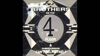2 Brothers On The 4th Floor - Can't Help Myself (Club Mix)