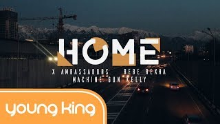 [Lyrics+Vietsub] Home - Machine Gun Kelly, X Ambassadors & Bebe Rexha