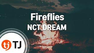 [TJ노래방] Fireflies   NCT DREAM  TJ Karaoke