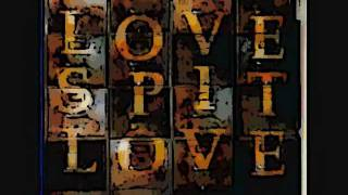 Love Spit Love - How soon is now...?