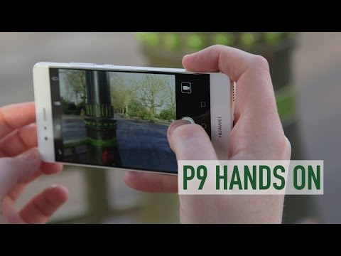 Huawei P9 hands on review – 9 things you need to know about the P9