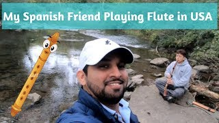 My Spanish Friend playing flute in USA | Indian Vlogger Amit