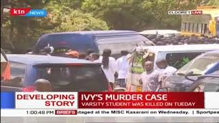 Ivy's body being transferred to Nairobi; suspect not fit to be arraigned in court today