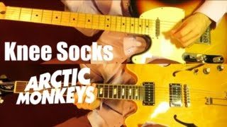 Knee Socks - Arctic Monkeys ( Guitar Tab Tutorial & Cover )