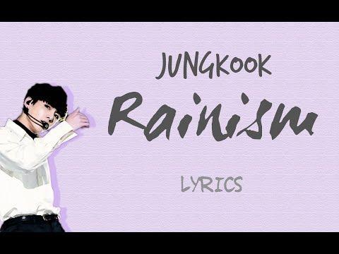 BTS Song Lyrics - Rainism Cover | Jungkook - Wattpad