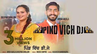 Pind Vich Dj by ArshAujla DeepakDhillon Song